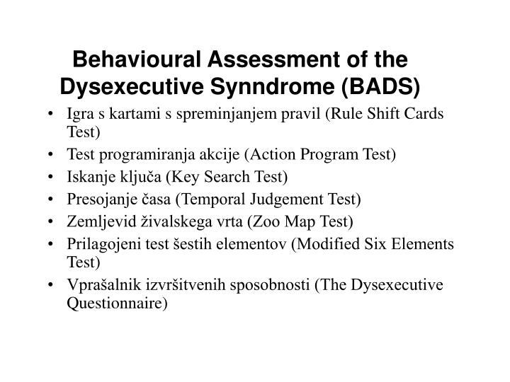 Behavioural Assessment of the Dysexecutive Synndrome (BADS)