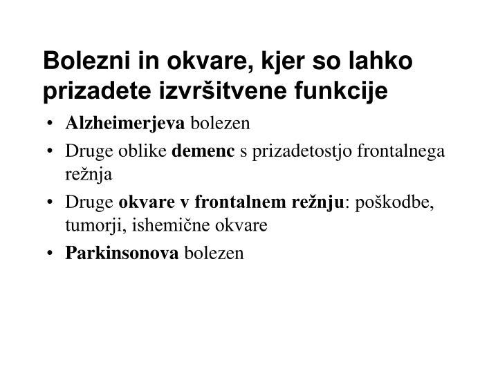 Bolezni in okvare, kjer so lahko prizadete izvršitvene funkcije