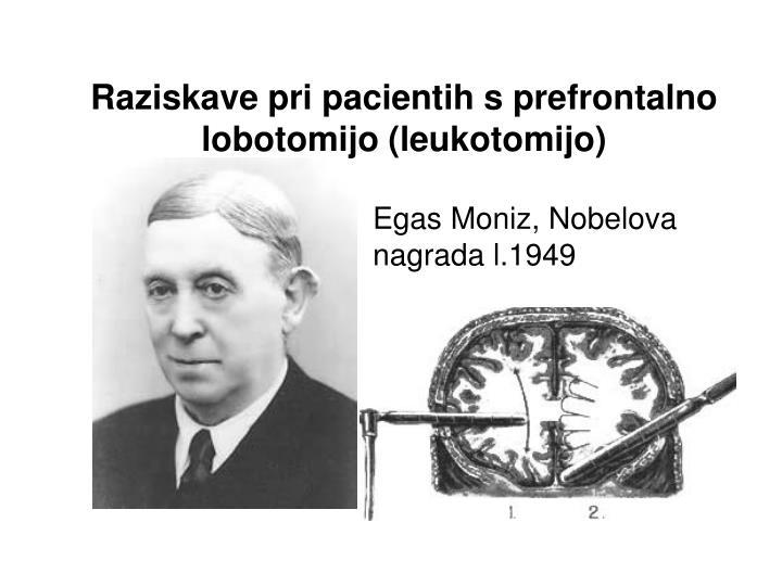 Raziskave pri pacientih s prefrontalno lobotomijo (leukotomijo)