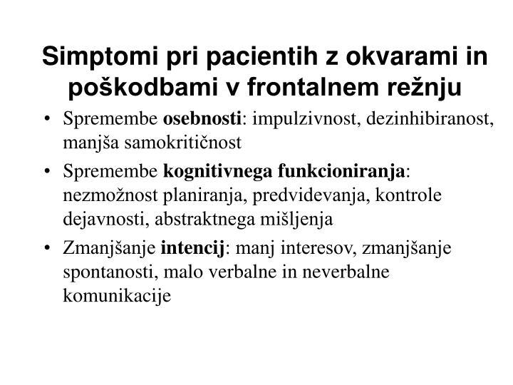 Simptomi pri pacientih z okvarami in poškodbami v frontalnem režnju