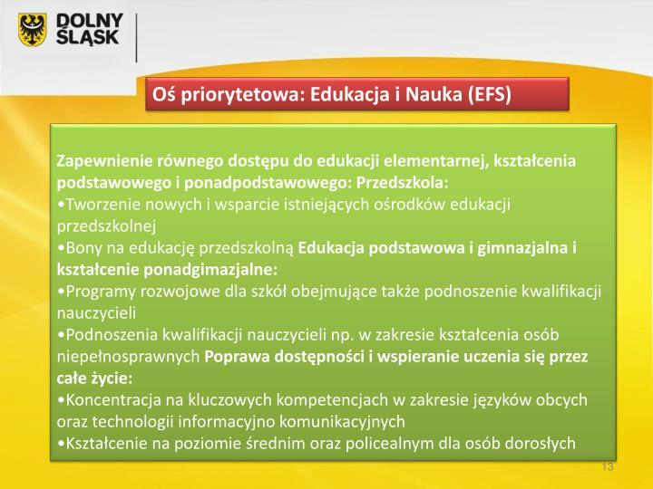 Oś priorytetowa: Edukacja i Nauka (EFS)