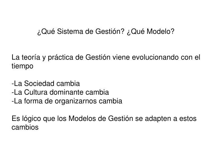 ¿Qué Sistema de Gestión? ¿Qué Modelo?