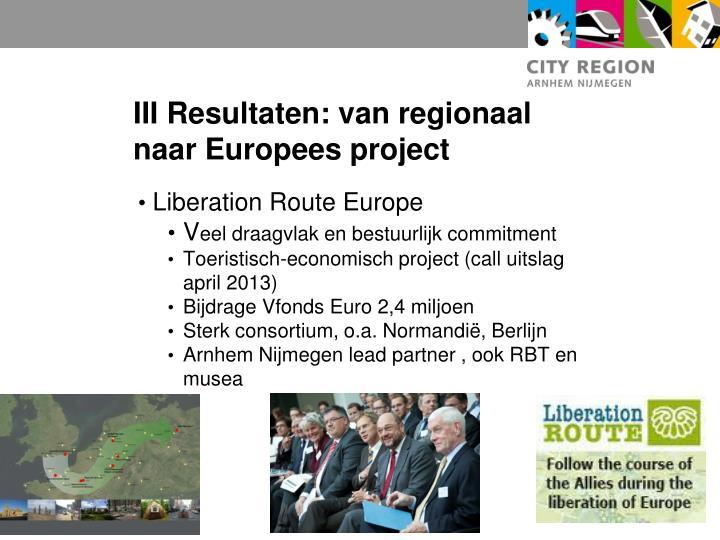 III Resultaten: van regionaal naar Europees project