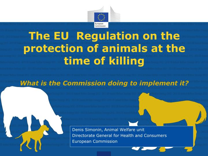 The EU  Regulation on the protection of animals at the time of killing