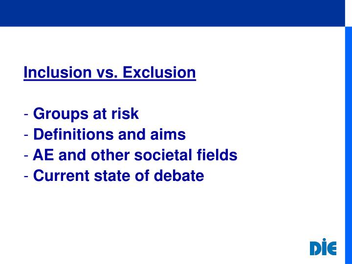 Inclusion vs. Exclusion