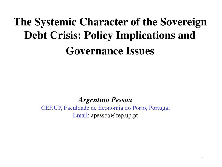 The systemic character of the sovereign debt crisis policy implications and governance issues