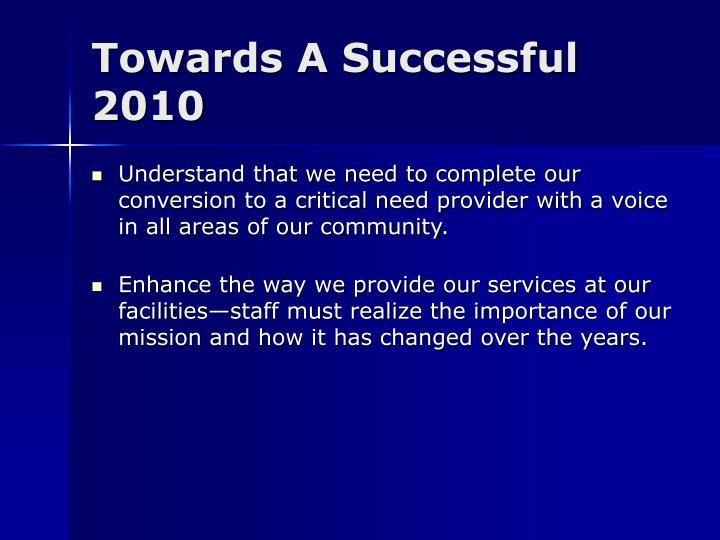 Towards A Successful 2010