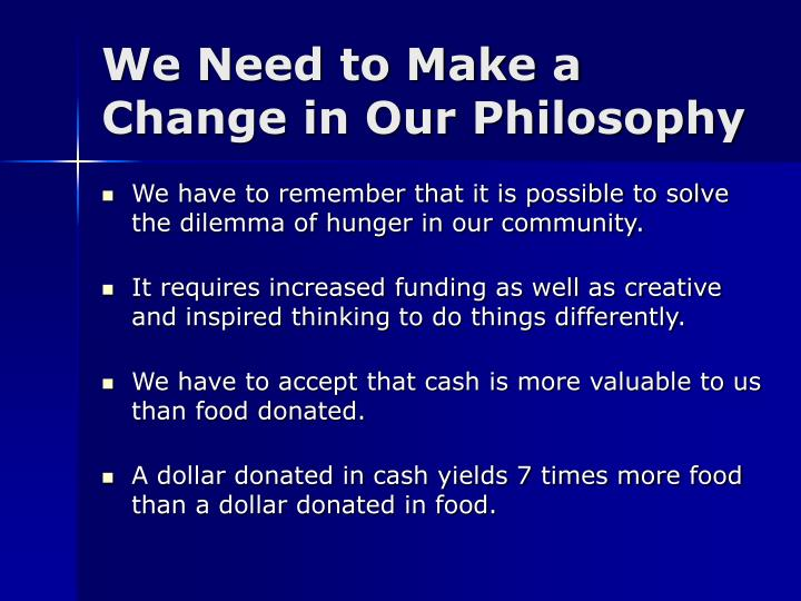 We Need to Make a Change in Our Philosophy