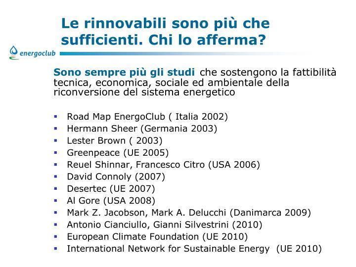Le rinnovabili sono più che sufficienti. Chi lo afferma?