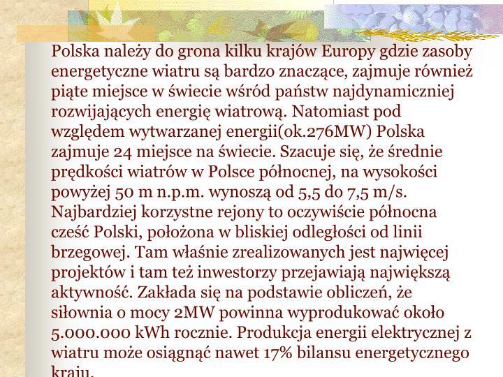 Polska należy do grona kilku krajów Europy gdzie zasoby energetyczne wiatru są bardzo znaczące