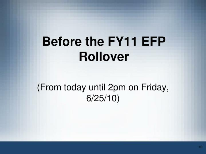 Before the FY11 EFP Rollover