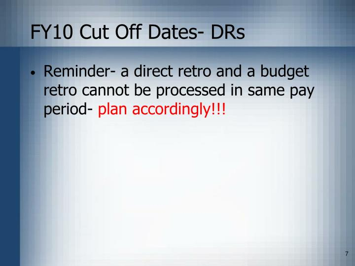 FY10 Cut Off Dates- DRs