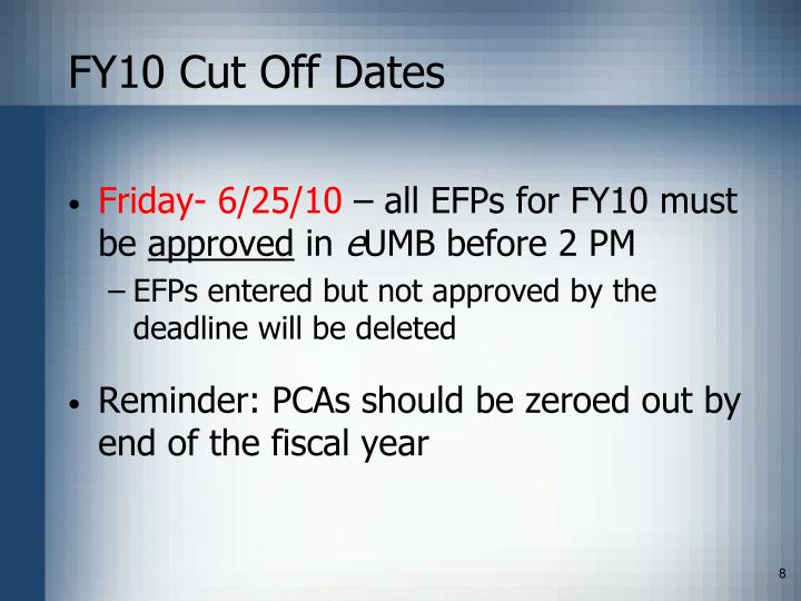 FY10 Cut Off Dates