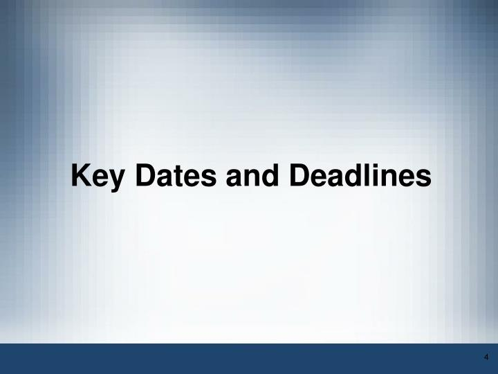 Key Dates and Deadlines