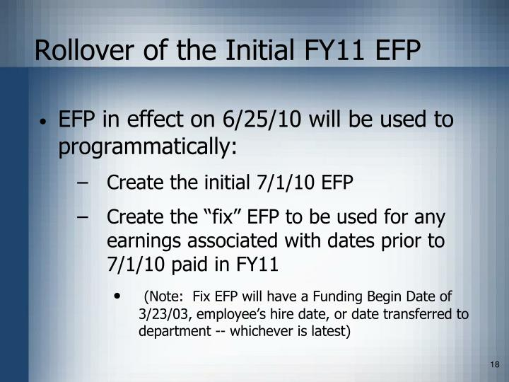 Rollover of the Initial FY11 EFP