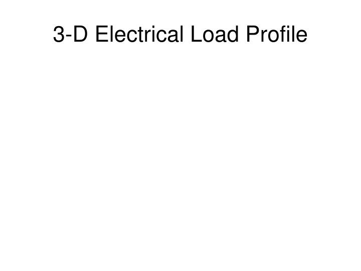 3-D Electrical Load Profile
