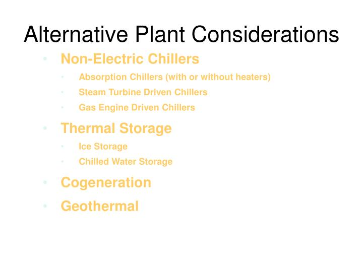 Alternative Plant Considerations