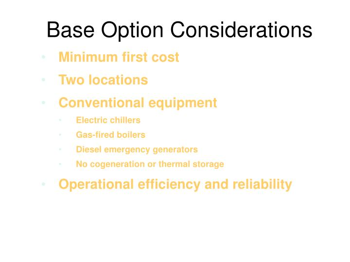 Base Option Considerations
