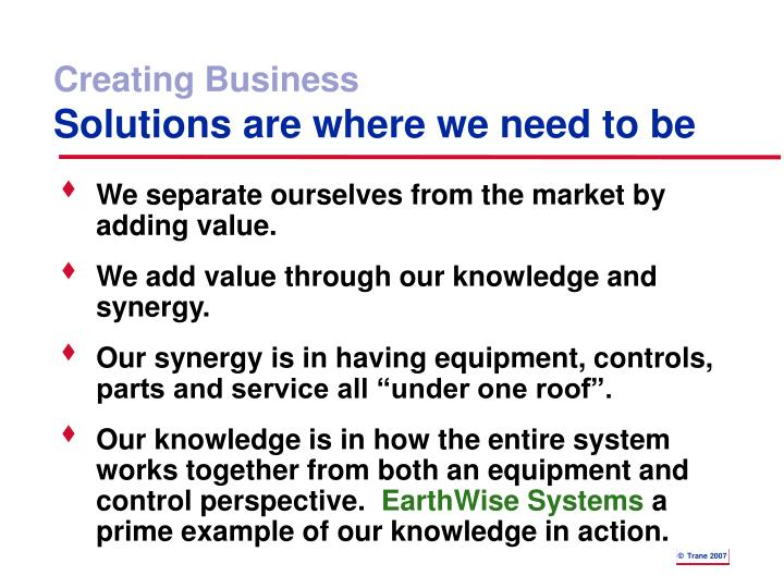 Creating business solutions are where we need to be