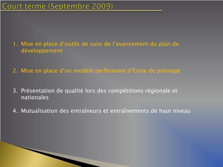 Court terme (Septembre 2009)