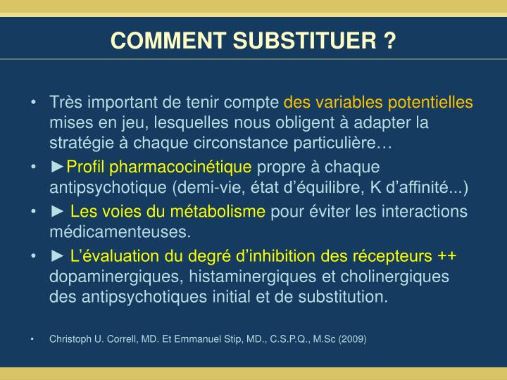 COMMENT SUBSTITUER ?
