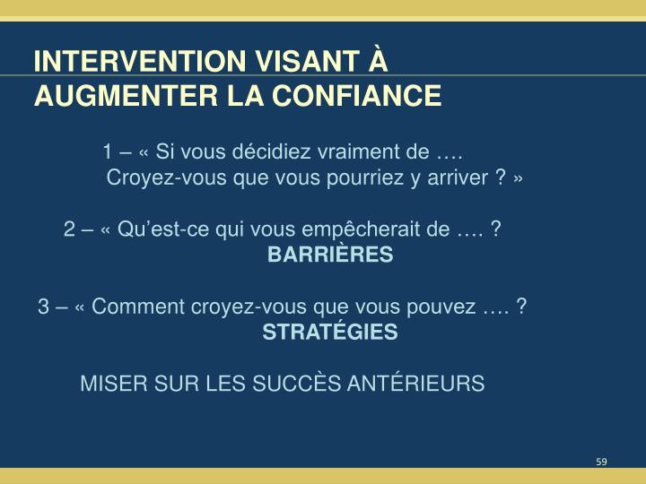INTERVENTION VISANT À AUGMENTER LA CONFIANCE