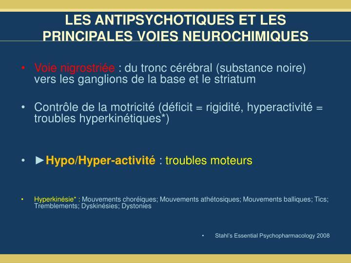 LES ANTIPSYCHOTIQUES ET LES PRINCIPALES VOIES NEUROCHIMIQUES