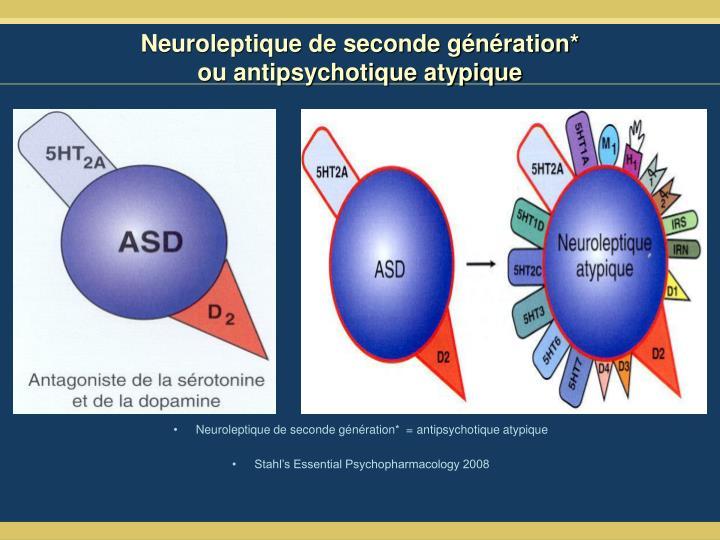Neuroleptique de seconde génération*