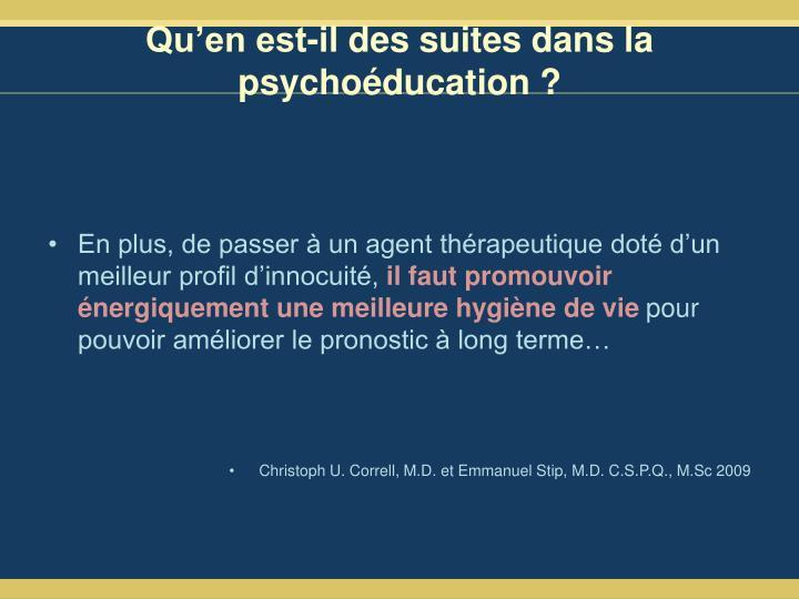 Qu'en est-il des suites dans la psychoéducation ?