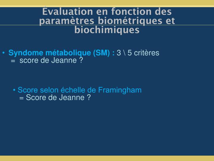 Évaluation en fonction des paramètres biométriques et biochimiques