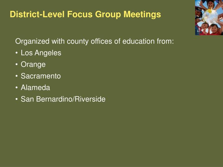 District-Level Focus Group Meetings