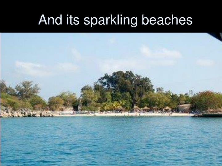 And its sparkling beaches