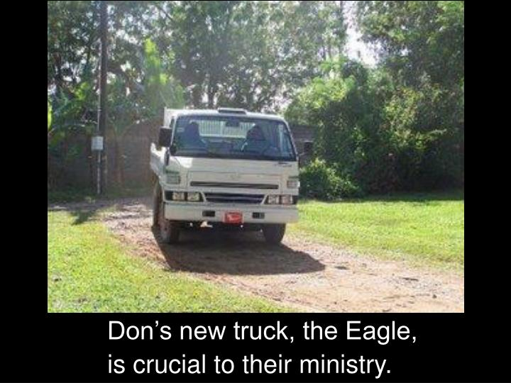 Don's new truck, the Eagle,