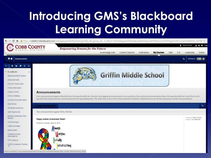 Introducing gms s blackboard learning community