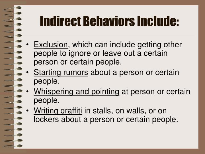 Indirect Behaviors Include: