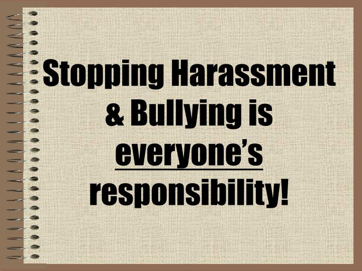 Stopping Harassment & Bullying is