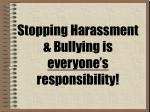 stopping harassment bullying is everyone s responsibility