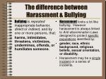the difference between harassment bullying