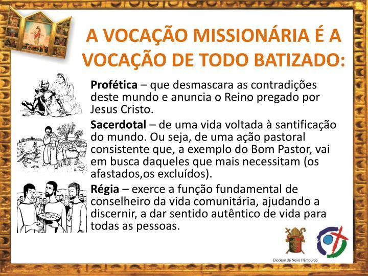 A VOCAÇÃO MISSIONÁRIA É A VOCAÇÃO DE TODO BATIZADO