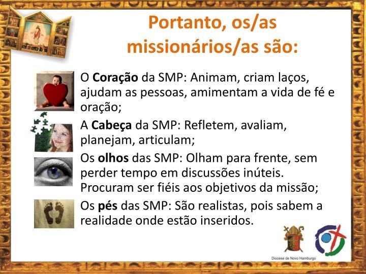 Portanto, os/as missionários/as