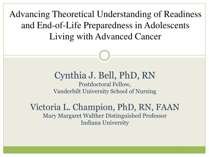 Advancing Theoretical Understanding of Readiness and End-of-Life Preparedness in Adolescents Living ...