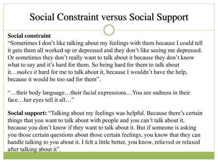 Social Constraint versus Social Support