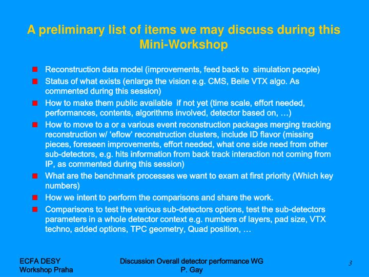 A preliminary list of items we may discuss during this mini workshop