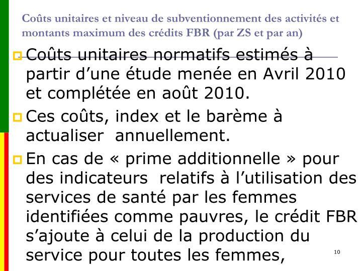 Coûts unitaires et niveau de subventionnement des activités et montants maximum des crédits FBR (par ZS et par an)