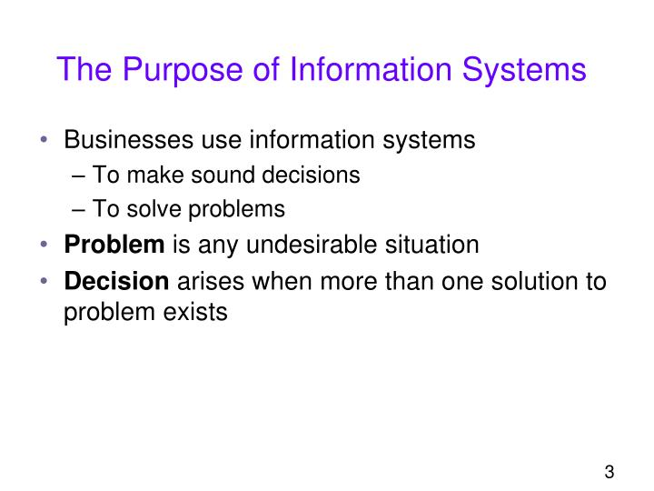 The purpose of information systems