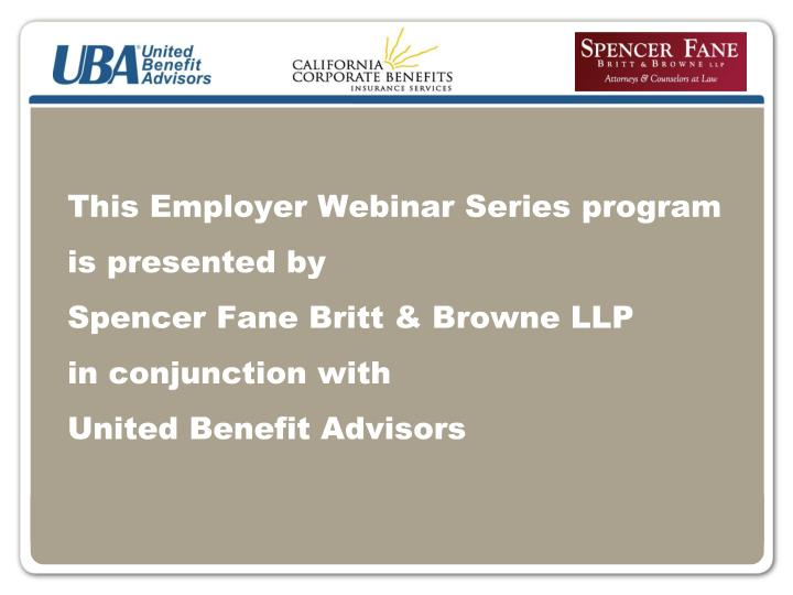 This Employer Webinar Series program is presented by