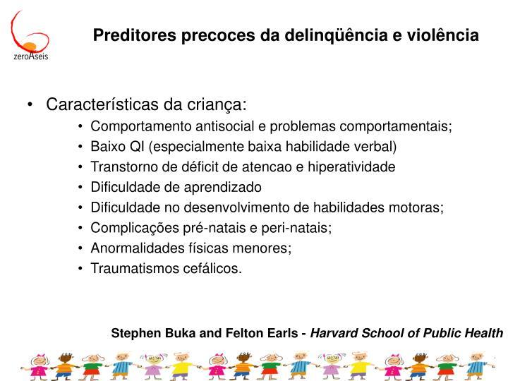 Preditores precoces da delinqüência e violência