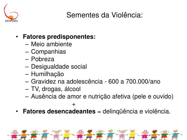 Sementes da Violência: