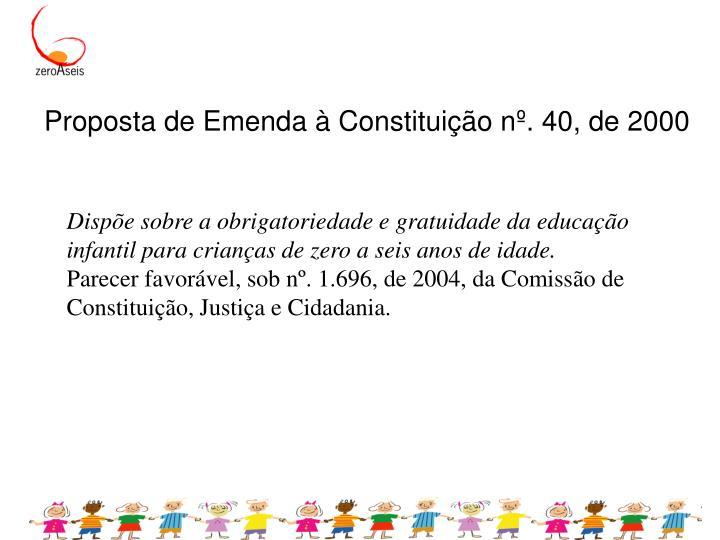 Proposta de Emenda à Constituição nº. 40, de 2000
