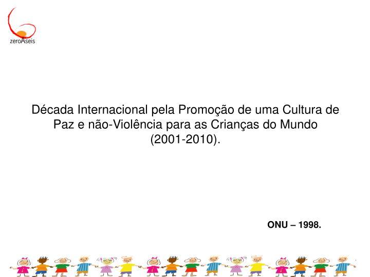 Década Internacional pela Promoção de uma Cultura de Paz e não-Violência para as Crianças do Mundo